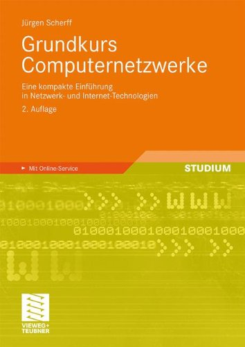 Grundkurs Computernetzwerke: Eine kompakte Einfuhrung in Netzwerk- und Internet-Technologien  [Scherff, Jurgen] (Tapa Blanda)