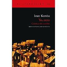 Yo, otro: Crónica del cambio (El Acantilado nº 63) (Spanish Edition)