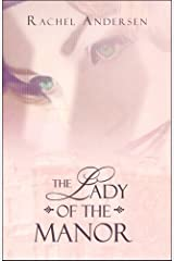 The Lady of the Manor by Andersen, Rachel published by PublishAmerica (2008) [Paperback] Paperback