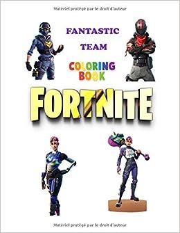 Fantastic Team Coloring Book Fortnite 50 Coloring Pages For Kids And Adults Fortnite Coloring Book For Kids And Adults 50 Amazing Drawings Amazon Co Uk Warriors Team Books