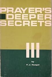 Prayer's Deeper Secrets de F. J. Huegel