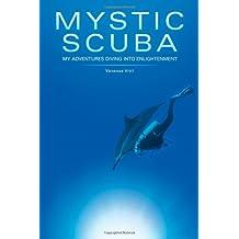 Mystic Scuba My Adventures Diving Into Enlightenment
