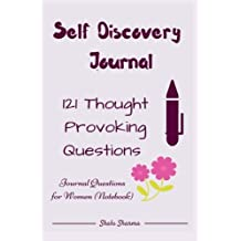 Self Discovery Journal: 121 Thought Provoking Questions: Journal Questions for Women (Notebook)