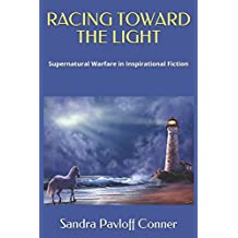RACING TOWARD THE LIGHT: Supernatural Warfare in Inspirational Fiction