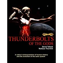 Thunderbolts of the Gods + DVD by David Talbott & Wallace Thornhill (2005) Perfect Paperback