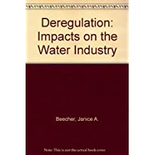 Deregulation: Impacts on the Water Industry