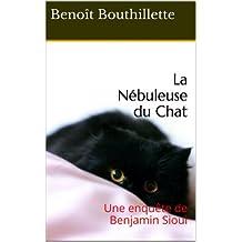 La Nébuleuse du Chat: Une enquête de Benjamin Sioui (French Edition)