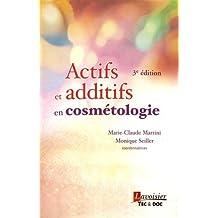 Actifs et Additifs En Cosmétologie 3e Éd. (retirage Broche 2016)