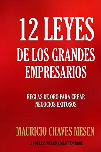 12 Leyes de los Grandes Empresarios (Timeless Wisdom Collection) (Spanish Edition) (Spanish) Paperback – January 29, 2016