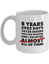 Funny 8th anniversary mug, bronze wedding day 8 years, birthday gift idea for him her men women husband wife