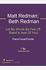 Let My Words Be Few (I'll Stand In Awe Of You) Kindle Edition