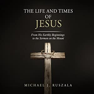 The Life and Times of Jesus Audiobook