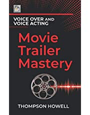 Voice Over and Voice Acting: Movie Trailer Mastery