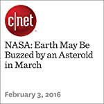 NASA: Earth May Be Buzzed by an Asteroid in March | Eric Mack