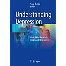 Understanding Depression: Volume 2. Clinical Manifestations, Diagnosis and Treatment