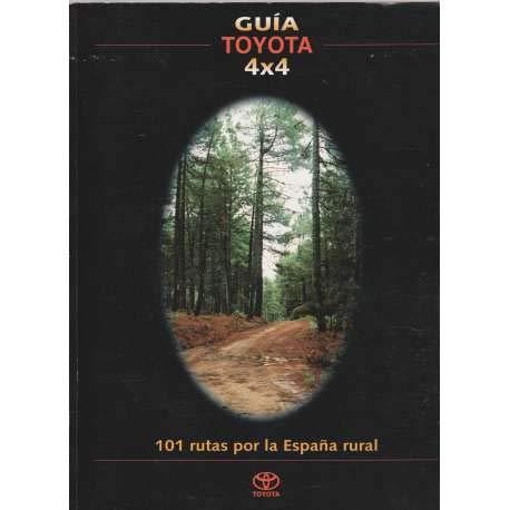 Guia toyota : 101 rutas por la España rural: Amazon.es: Garcia Alcaraz, Jose Antonio: Libros
