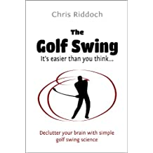 The Golf Swing: It's easier than you think...
