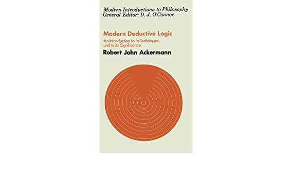 Modern Deductive Logic: An Introduction to Its Techniques and Significance