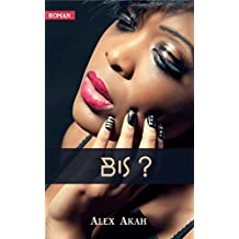 BIS ? (French Edition)