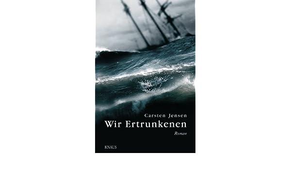 Wir Ertrunkenen: Roman (German Edition)