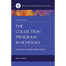 The Collection Program in Schools: Concepts and Practices, 6th Edition: Concepts and Practices (Library and Information Science Text)