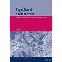 Population et environnement: Vie et mort dans la Dombes des étangs aux XVIIIe et XIXe siècles- Avec la collaboration de Roger Desbos