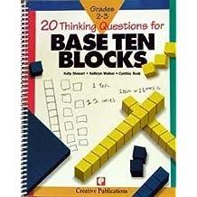 Twenty Thinking Questions for Base Ten Blocks (Twenty Thinking Questions) by Kelly Stewart (1995-01-01)