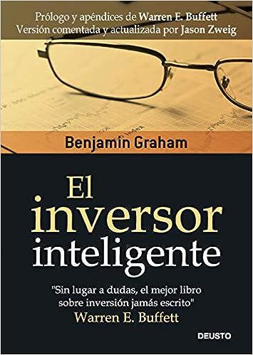 El Inversor Inteligente Clásicos Deusto De Inversión Y Finanzas Amazon De Graham Benjamin Bengoechea Aira Idoia Fremdsprachige Bücher
