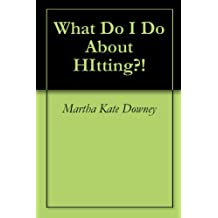 What Do I Do About HItting?!