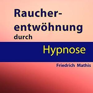 Raucherentwöhnung durch Hypnose Hörbuch
