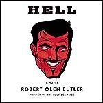 Hell: A Novel | Robert Olen Butler