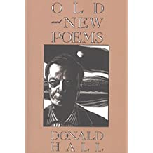 Old and New Poems: Donald Hall