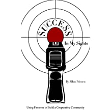 SUCCESS in my sights: Using firearms to build a cooperative community