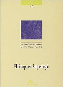 El tiempo en arqueología (Cuadernos de historia): Amazon