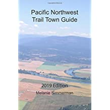 Pacific Northwest Trail Town Guide: 2019 Edition
