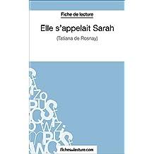 Elle s'appelait Sarah: Analyse complète de l'oeuvre (French Edition)