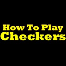 How To Play Checkers - The Rules And Basics Of The Checkers Game! Learn The Checkers Rules And The Checkers Basics
