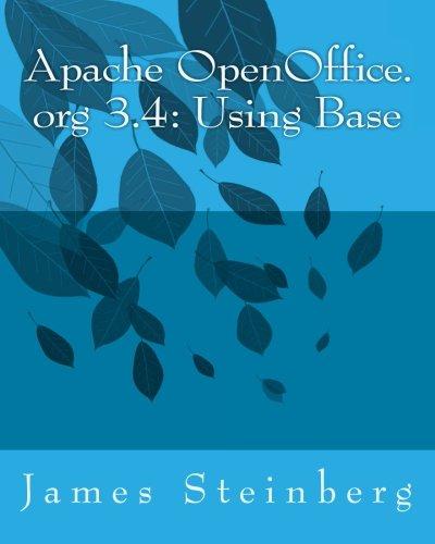 Apache OpenOffice.org 3.4: Using Base: Volume 8 (Using Apache OpenOffice.org 3.4)