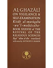 Al-Ghazali on Vigilance & Self-Examination