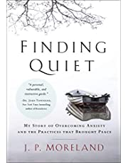 Finding Quiet: My Story of Overcoming Anxiety and the Practices that Brought Peace