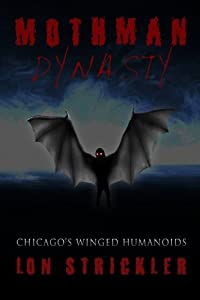 Mothman Dynasty: Chicago's Winged Humanoids