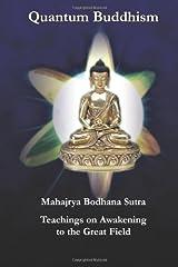 Quantum Buddhism - Mahajrya Bodhana Sutra, Teachings on Awakening to the Great Field Paperback