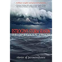 By Jerilynn Prior Estrogen's Storm Season: Stories of Perimenopause (1st Edition) [Paperback]