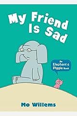 My Friend is Sad (Elephant and Piggie) Paperback