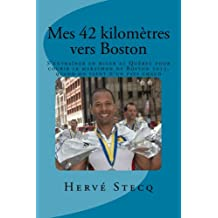 Mes 42 kilomètres vers Boston: S'entraîner en hiver au Québec pour courir le marathon de Boston 2013, quand on vient d'un pays chaud