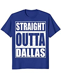 Straight Outta Dallas T-shirt Funny Texas Gift Shirt
