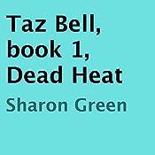 Dead Heat: Taz Bell, Book 1 | Sharon Green