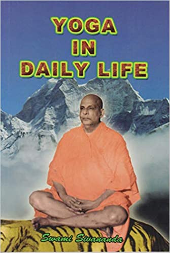 Yoga In Daily Life Swami Sivananda 9788170520559 Amazon Com Books