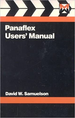 Panaflex Users Manual Media Manual Series Samuelson David 9780750624886 Amazon Com Books