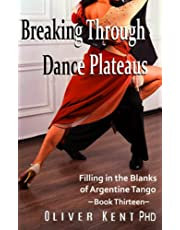 Breaking Through Dance Plateaus: Filling in the Blanks of Argentine Tango